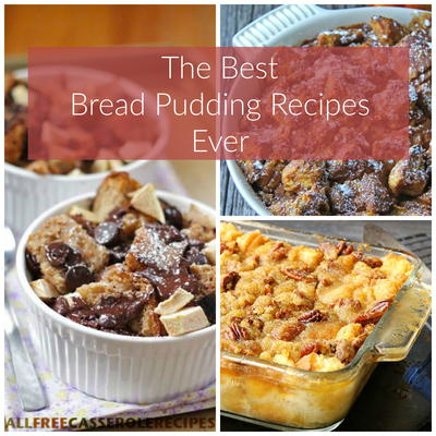 The Best Bread Pudding Recipes Ever