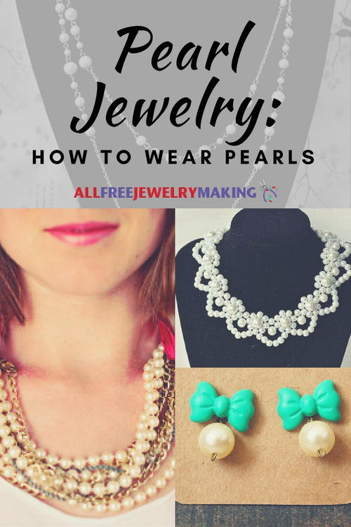 Pearl Jewelry How to Wear Pearls