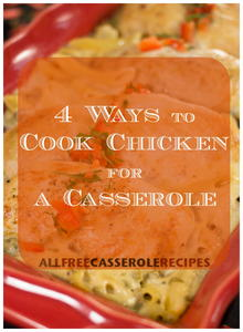 4 Ways to Cook Chicken for a Casserole