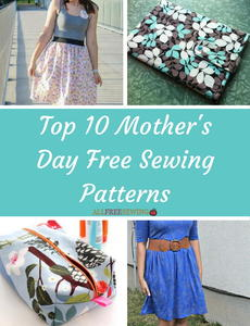 Top 10 Mother's Day Free Sewing Patterns