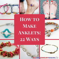How To Make Anklets: 22 Ways