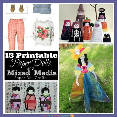 13 Printable Paper Dolls and Mixed Media Paper Doll Crafts