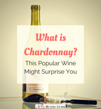 What is Chardonnay? This Popular Wine Might Surprise You