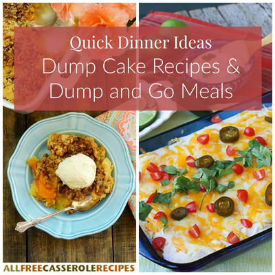 15 Quick Dinner Ideas Dump Cake Recipes and Dump and Go Meals