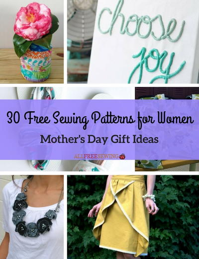 30 Free Sewing Patterns for Women Mothers Day Gift Ideas