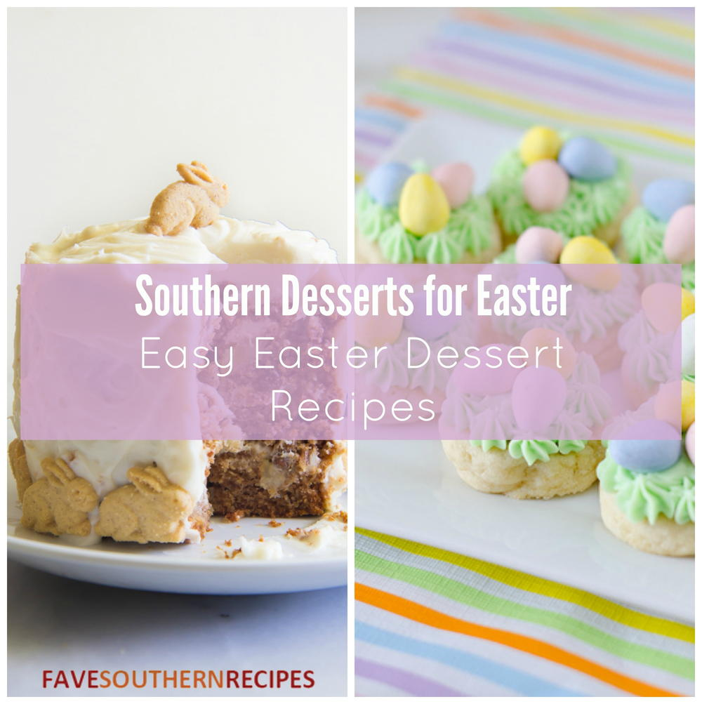 Southern Desserts For Easter: 14 Easy Easter Dessert