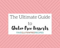 The Ultimate Guide to Gluten Free Desserts: 393 Easy Dessert Recipes