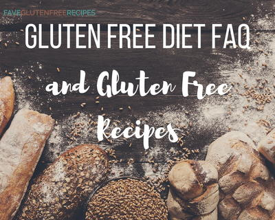 Gluten Free Diet FAQ  Gluten Free Recipes