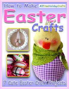 """How to Make Easter Crafts: 7 Cute Easter Craft Projects"" eBook"