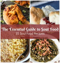 The Essential Guide to Soul Food: 35 Soul Food Recipes
