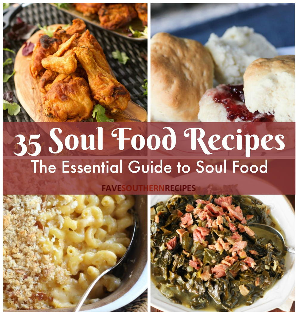 2017 05 potluck ideas for small groups - 35 Soul Food Recipes The Essential Guide To Soul Food