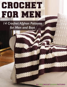 Crochet for Men: 14 Crochet Afghan Patterns for Men and Boys free eBook