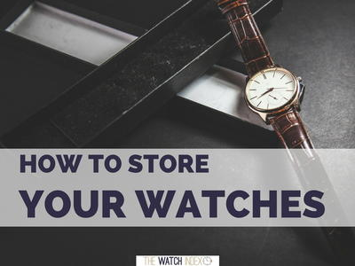 How to Store Your Watches