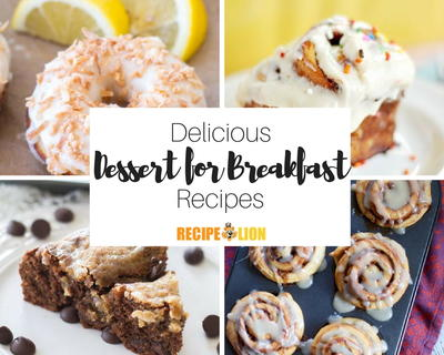 Dessert for Breakfast 40 Best Breakfast Recipes