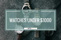12 of the Best Men's Watches Under $1,000