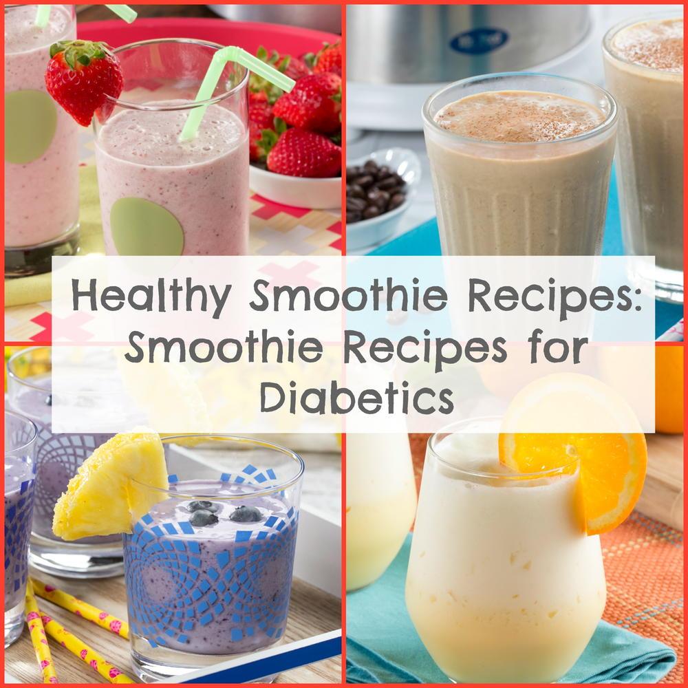 Healthy Smoothie Recipes 6 Recipes For Diabetics