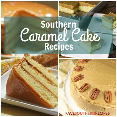 The Best Southern Desserts 10 Southern Caramel Cake Recipes