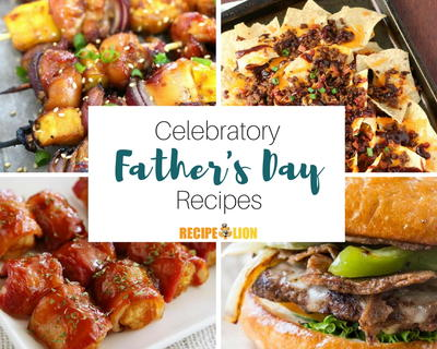 Fathers Day Ideas 15 Recipes to Make Dads Day
