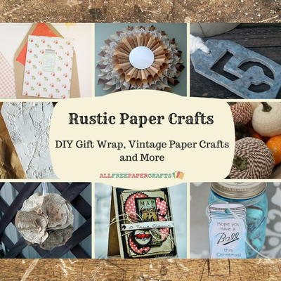 45 Rustic Paper Crafts DIY Gift Wrap Vintage Paper Crafts and More