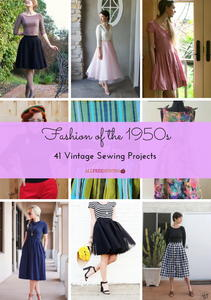 Fashion of the 1950s: 41 Vintage Sewing Projects