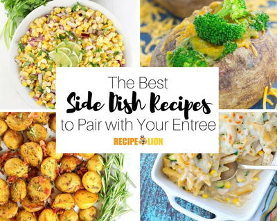 The 27 Best Side Dishes to Pair with Your Entree