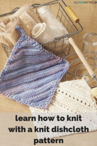 Learn How to Knit with a Knit Dishcloth Pattern: 11 Patterns for Beginners