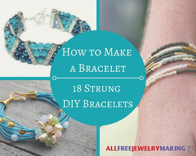 How to Make a Bracelet 18 Strung DIY Bracelets