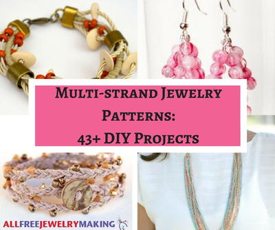 Multi-strand Jewelry Patterns 43 DIY Projects