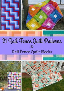 21 Rail Fence Quilt Patterns & Rail Fence Quilt Blocks