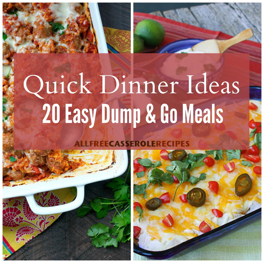 Easy Dinner Time Recipes: Quick Dinner Ideas: 20 Easy Dump And Go Meals