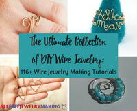 The Ultimate Collection of DIY Wire Jewelry: 116+ Wire Jewelry Making Tutorials