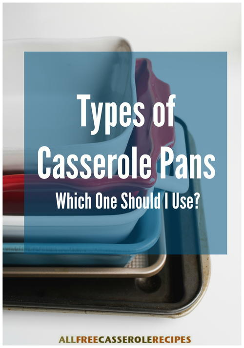 Types of Casserole Pans Which One Should I Use