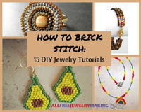 How to Brick Stitch: 15 DIY Jewelry Tutorials