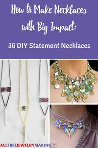 How to Make Necklaces with Big Impact: 36 DIY Statement Necklaces