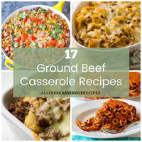 17 Flavorful Ground Beef Casserole Recipes