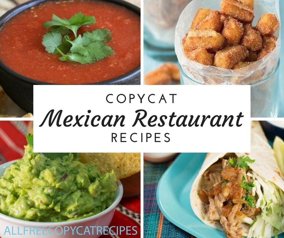 22 Copycat Mexican Restaurant Recipes