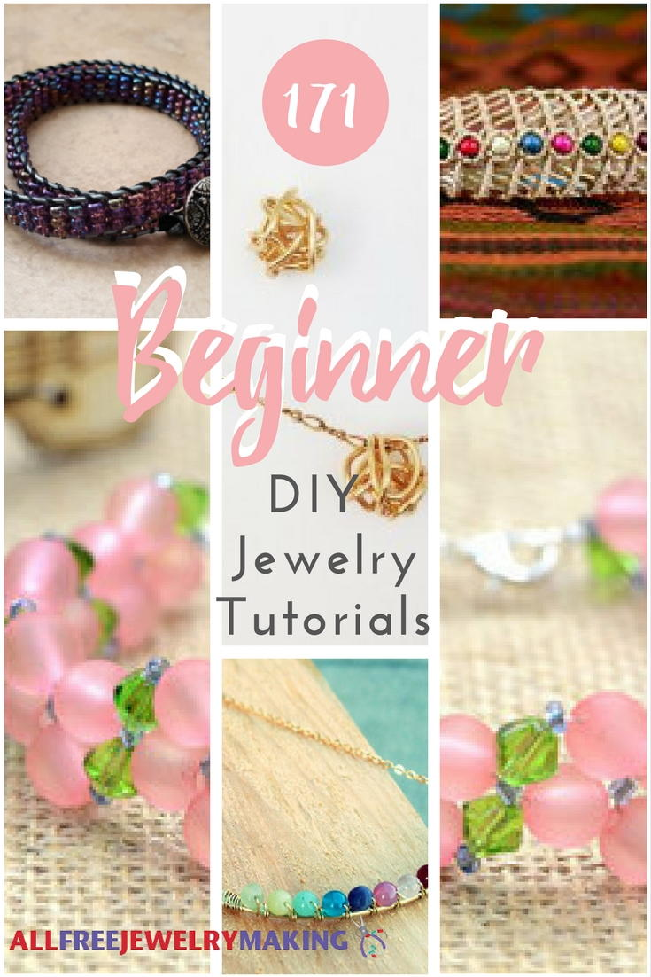 How To Make Jewelry: 171 Beginner DIY Jewelry Tutorials