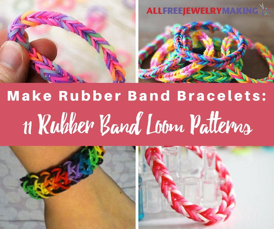 Make Rubber Band Bracelets 11 Rubber Band Loom Patterns