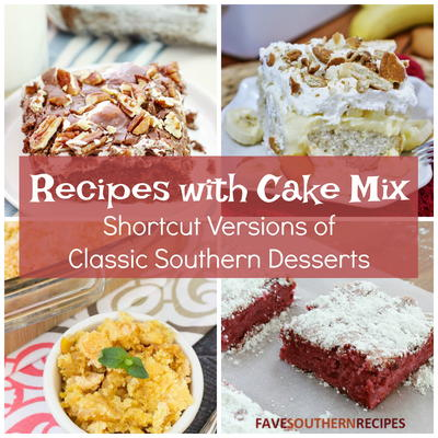 Recipes with Cake Mix Shortcut Versions of Classic Southern Desserts
