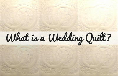 What is a Wedding Quilt?