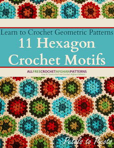 Learn to Crochet Geometric Patterns: 11 Hexagon Crochet Motifs free eBook