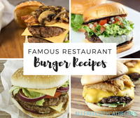 8 Famous Restaurant Burger Recipes