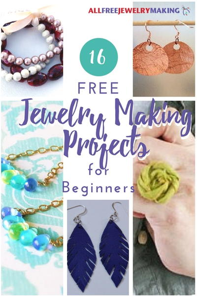 16 Free Jewelry Making Projects for Beginners  8 Basic Tips