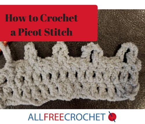 Crocheting a Picot Stitch