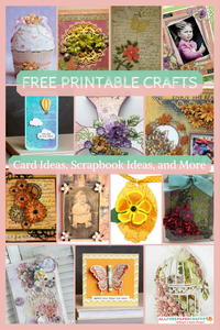 Free Printable Crafts: 50 Handmade Card Ideas, Scrapbook Layout Ideas, and More Paper Crafts