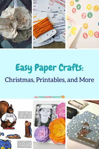 25+ Easy Paper Crafts: Christmas, Printables, and More
