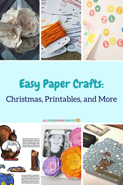 25 Easy Paper Crafts Christmas Printables and More
