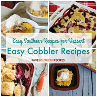 Easy Southern Recipes for Dessert: 10 Easy Cobbler Recipes