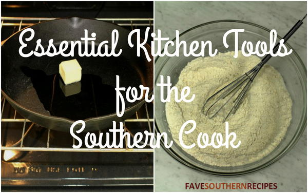 Essential Kitchen Tools for the Southern Cook