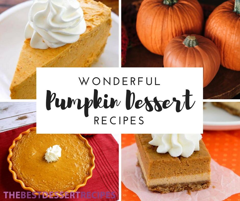 Great Pumpkin Dessert Recipe: 45+ Wonderful Pumpkin Dessert Recipes